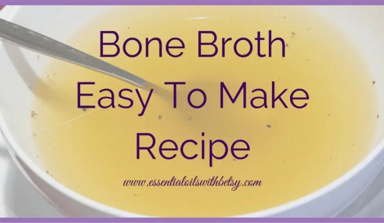Bone Broth Easy To Make Recipe