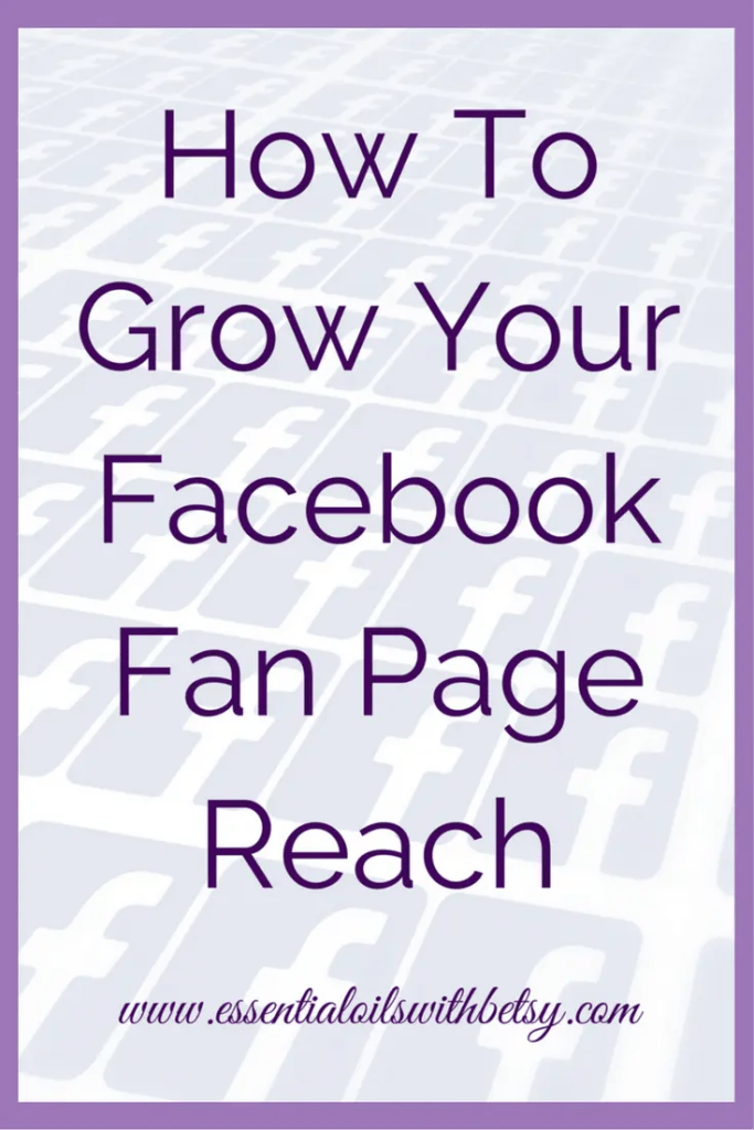 How To Grow Your doTERRA essential oil Facebook Fanpage Reach. Social media tips.