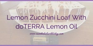 Lemon Zucchini Loaf With doTERRA Lemon Oil