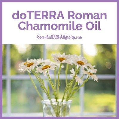 doTERRA Roman Chamomile Oil uses
