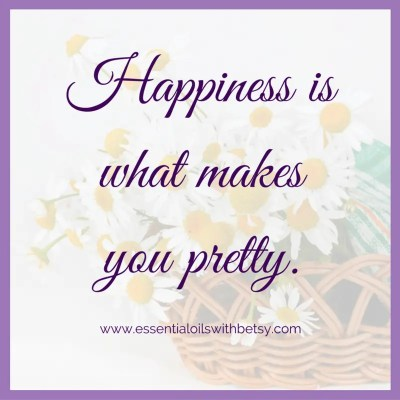 Happiness is what makes you pretty. Encouraging quotes.