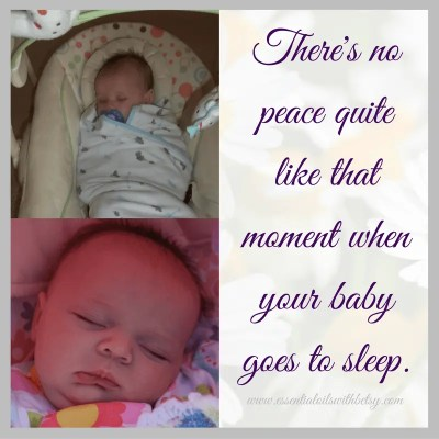 There's no peace quite like that moment when you baby goes to sleep.