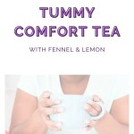 Tummy Comfort Tea made with lemon and fennel essential oils