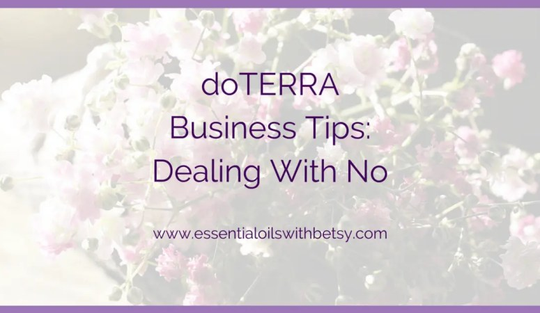 doTERRA Business Tips: Dealing With No