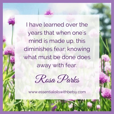 I have learned over the years that when one's mind is made up, this diminishes fear, knowing what must be done does away with fear. - Rose Parks -