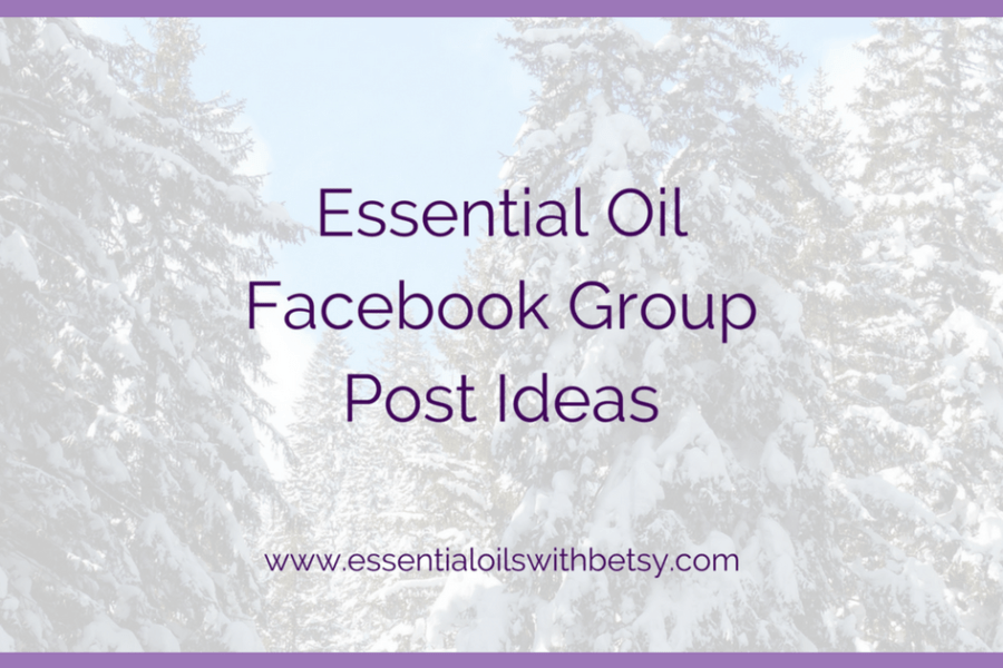 Essential Oil Facebook Group Post Ideas