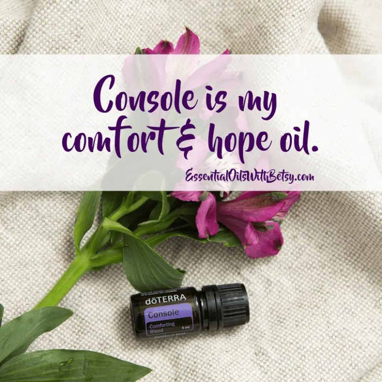 doTERRA Console Blend For Grief doTERRA's Console blend has been most helpful to me for feelings of fresh grief. The aroma is both consoling and comforting. Console is the first oil I reach for whenusing essential oils for grief.