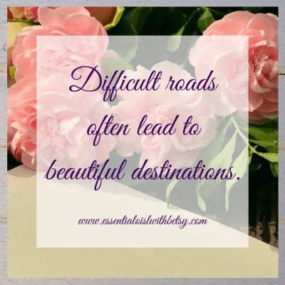 Difficult roads often lead to beautiful destinations Inspiring Quotes: difficult roads often lead to beautiful destinations