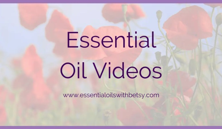 Essential Oil Videos To Watch