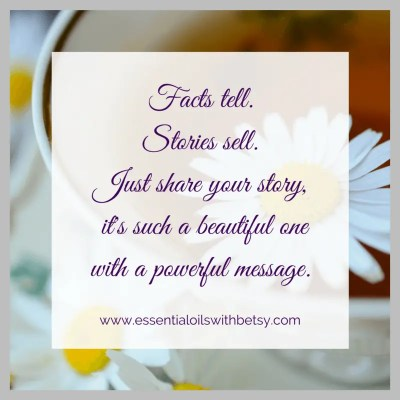 Facts tell. Stories sell. Just share your story, it's such a beautiful one with a powerful message.