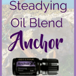 doTERRA Anchor Steadying Blend An exciting announcement from the doTERRA 2017 convention today is the release of new essential oils. One of these is a blend of essential oils called Anchor. Anchor Is ThedoTERRA Steadying Blend