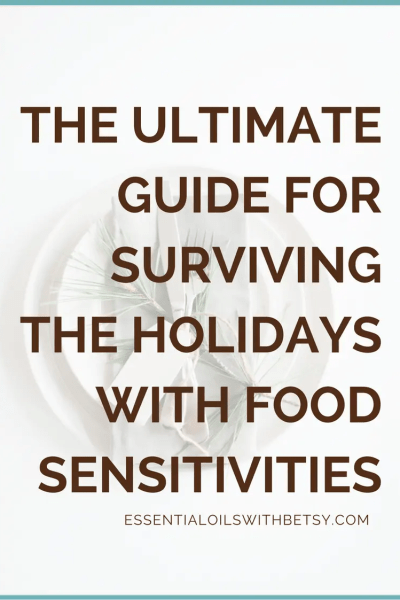 Surviving holidays can be hard. When you add food issues to the mix, it seems impossible! Ultimate guide to surviving the holidays with food sensitivities. #foodissues #healthyfoods #foodsensitive #gaps