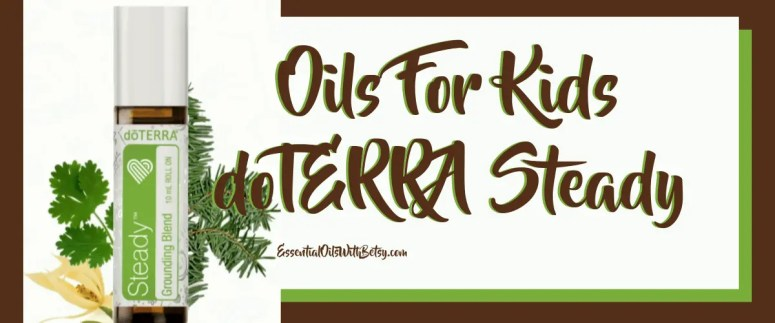 Oils For Kids - doTERRA Steady