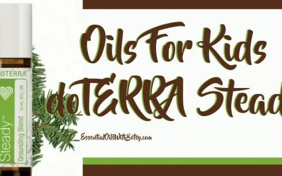 Oils For Kids - doTERRA Steady