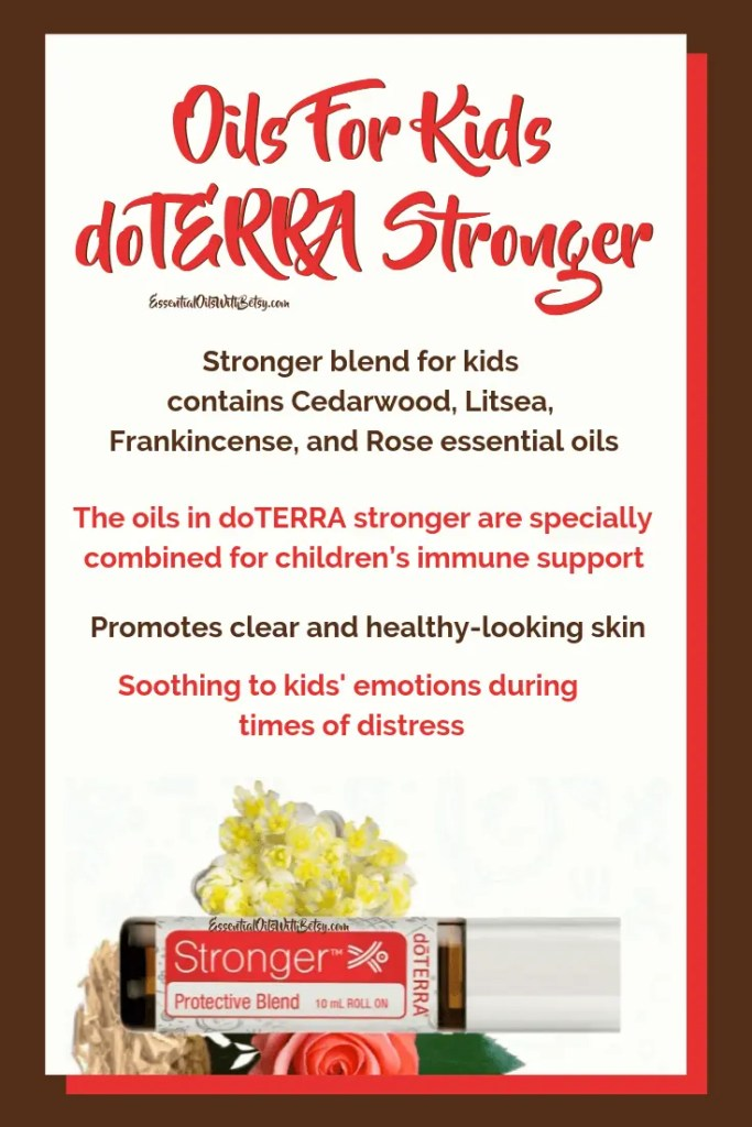 Stronger blend for kids contains Cedarwood, Litsea, Frankincense, and Rose essential oils | kids essential oils doTERRA Stronger blend | The oils in doTERRA stronger are specially combined for children's immune support | Promotes clear and healthy-looking skin | Soothing to kids' emotions during times of distress #oils