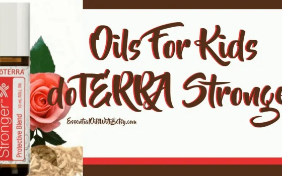 Oils For Kids - doTERRA Stronger