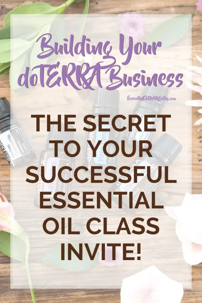 Building Your doTERRA direct sales business | The secret to your successful essential oil party or class invitation