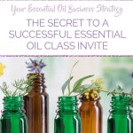 The Secret To A Successful Essential Oil Class Invite