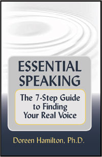 Essential Speaking: The 7-Step Guide to Finding Your Real Voice by Doreen Downing, Ph.D.