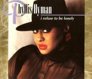 Phyllis Hyman's posthumous 1995 album, I Refuse to Be Lonely