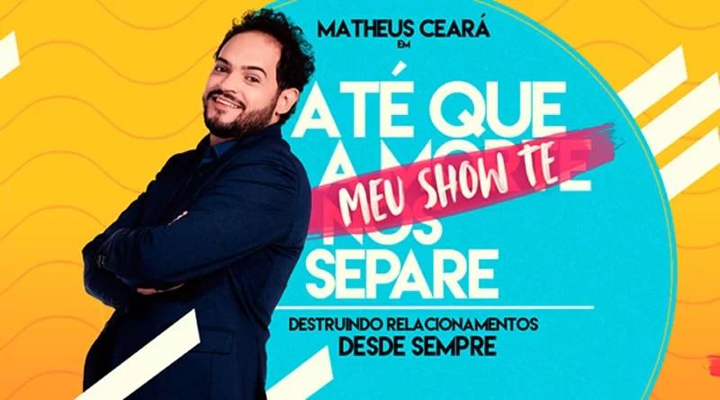Humorista Matheus Ceará apresenta seu espetáculo em Praia Grande