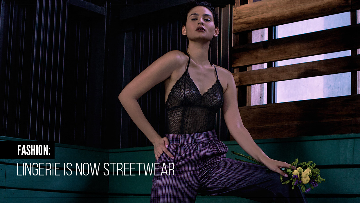 Estela Fashion: Lingerie is now Streetwear 2018