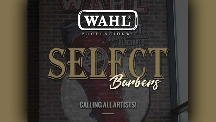 Calling All Artists: Apply Now to Wahl Select Barbers!