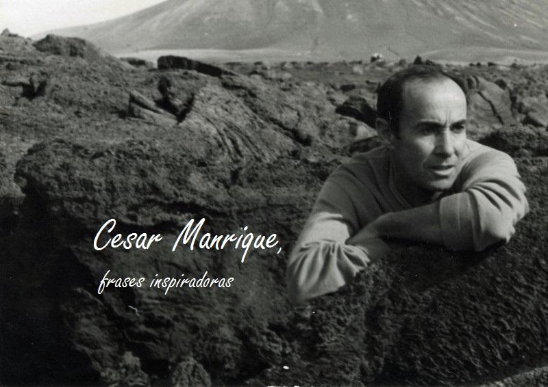Cesar Manrique, frases inspiradoras by Esther Garsan