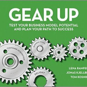Gear Up -Test Your Business Model Potential and Plan Your Path to Success-Esther Goh TOk Mui