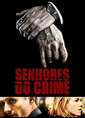 Senhores do Crime filme