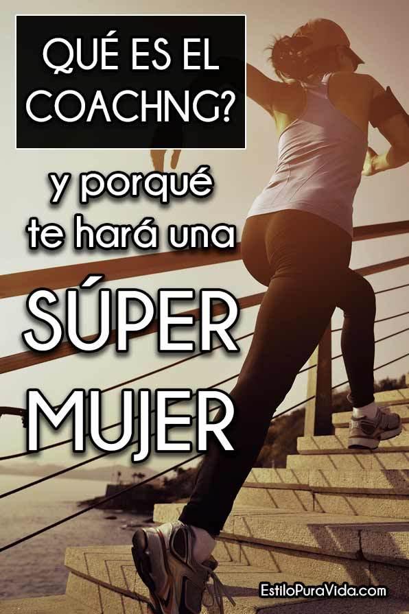 ¿Qué Significa Coaching? Y Porqué te Hará una Súper Mujer