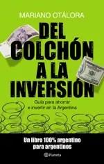 """""""Del colchón a la inversión"""", Mariano Otalora"""