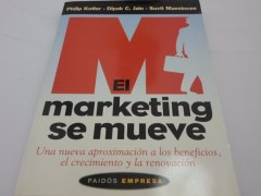 Libro El marketing se mueve - Kotler-Jain-Maesincee