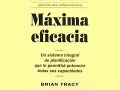 Libro Máxima Eficacia - Brian Tracy