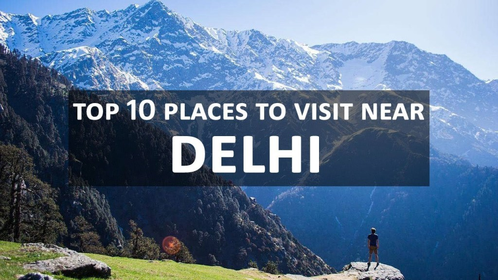 Top 10 Places to Visit near Delhi