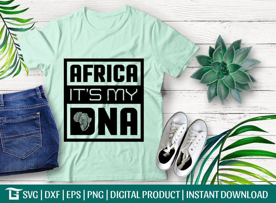 Africa In My DNA SVG | Africa SVG | T-shirt Design