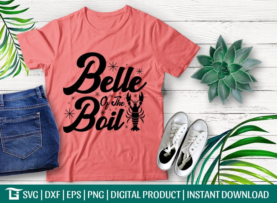 Belle Of The Boil SVG | Crayfish SVG | T-shirt Design