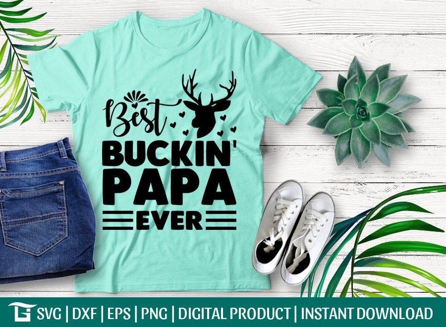 Best Buckin' Papa Ever SVG | Hunting Dad | T-shirt Design