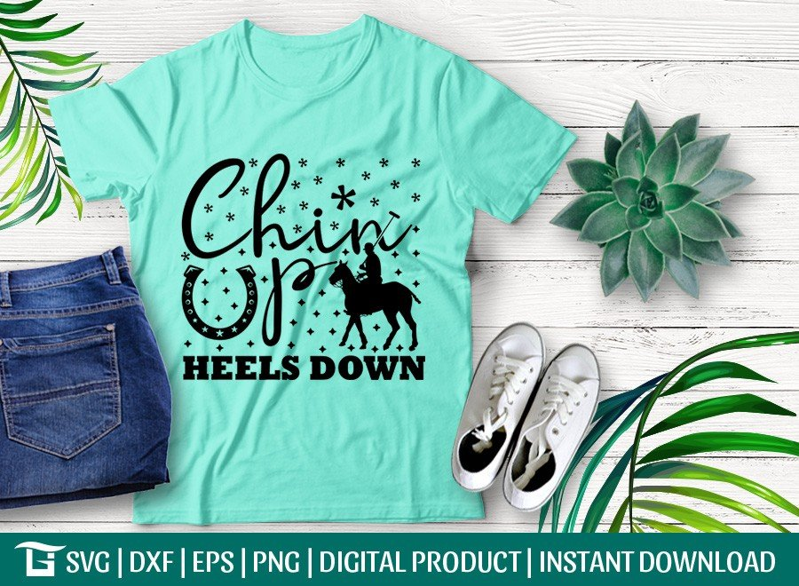 Chin Up Heels Down SVG | Cowboy SVG | T-shirt Design