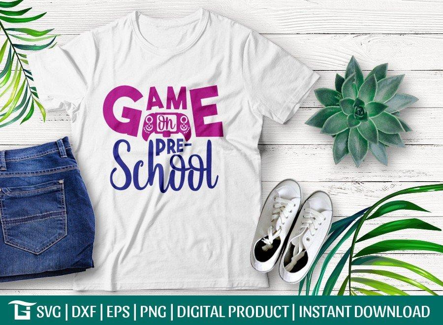 Game On Pre School SVG   Back To School   T-shirt Design