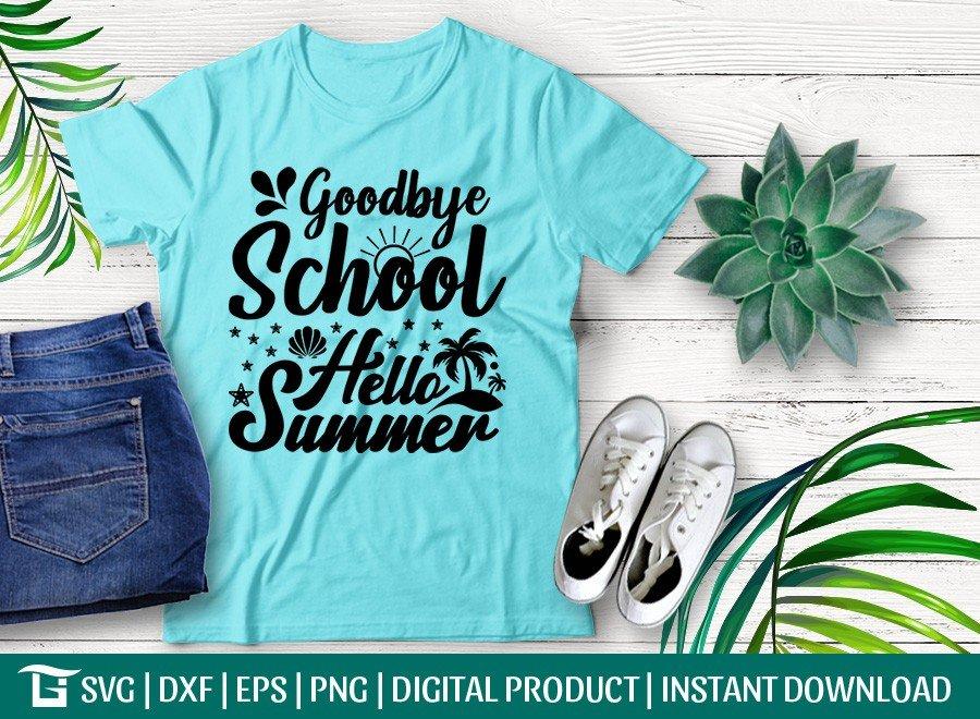 Goodbye School Hello Summer SVG | T-shirt Design