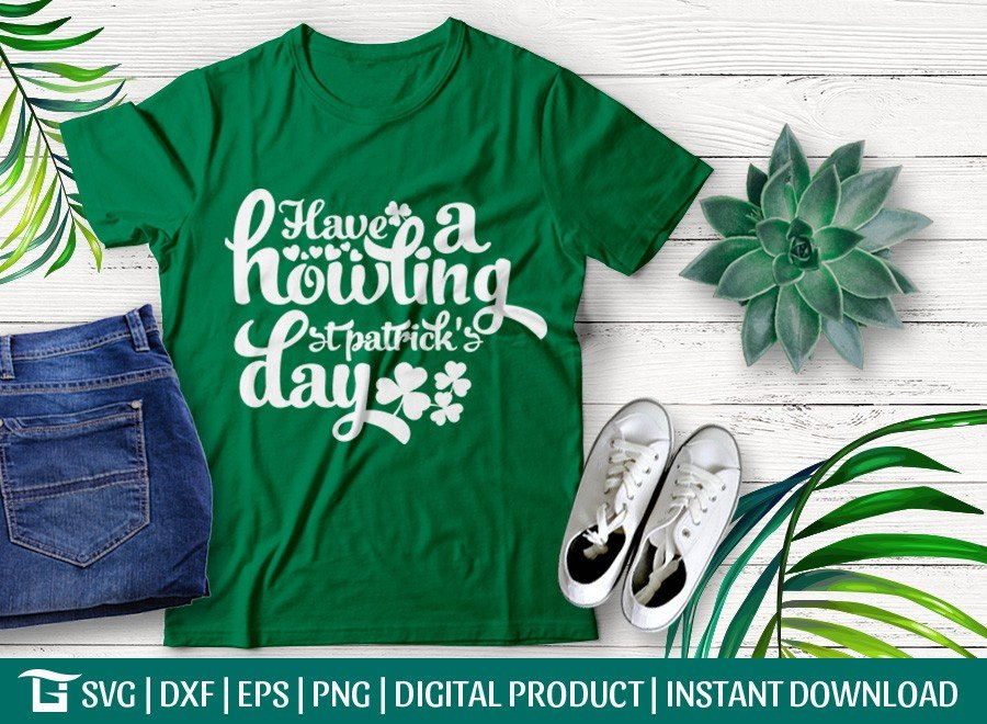 Have a Howling St Patrick's Day SVG | T-shirt Design