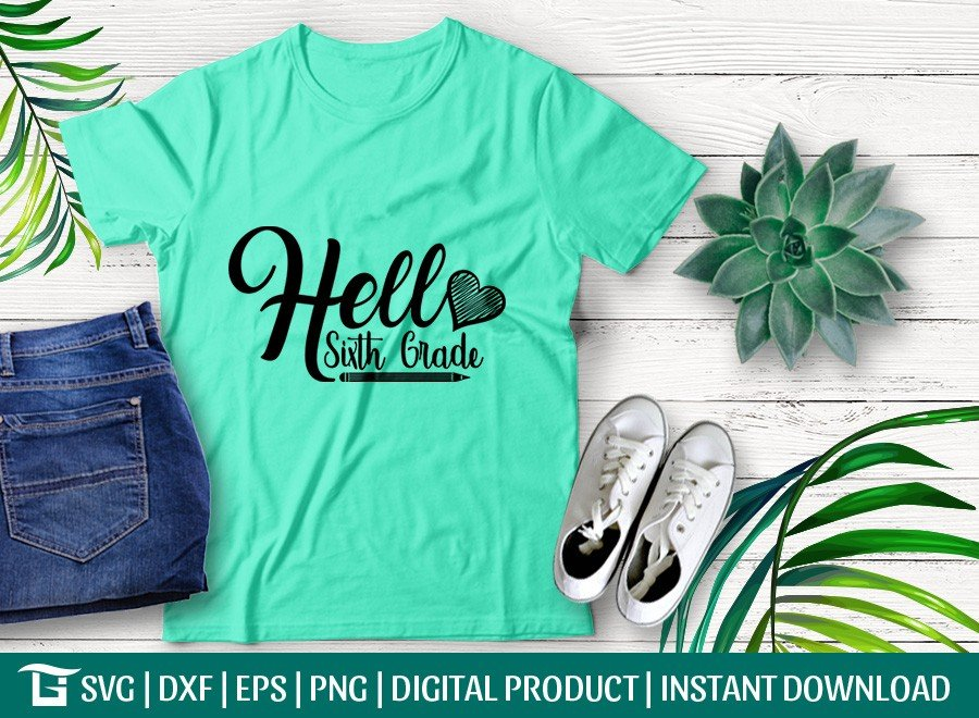 Hello Sixth Grade SVG   Back To School SVG T-shirt Design
