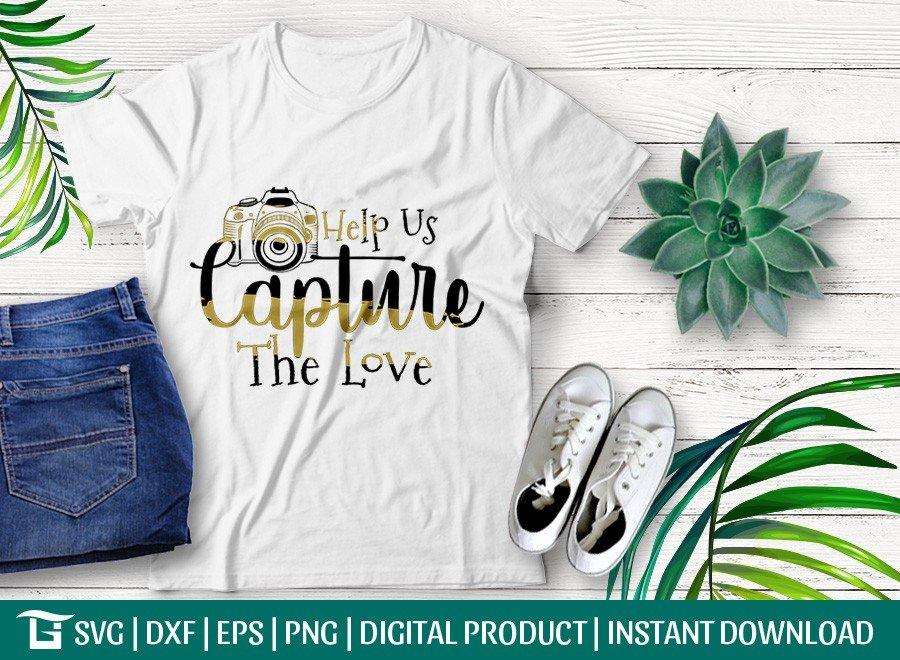 Help Us Capture The Love SVG | T-shirt Design
