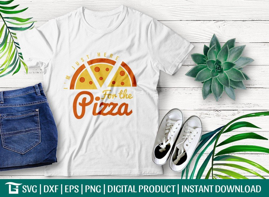 Im Just Here For the Pizza SVG | T-shirt Design