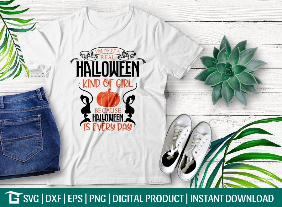 Im Note Real Halloween Kind Of Girl SVG | T-shirt Design