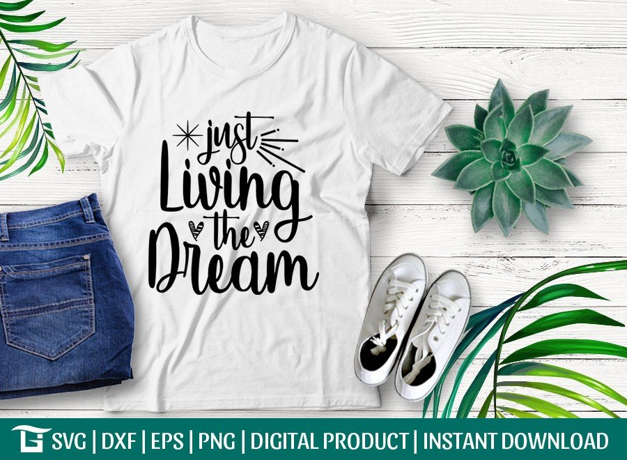Just Living The Dream SVG | T-shirt Design