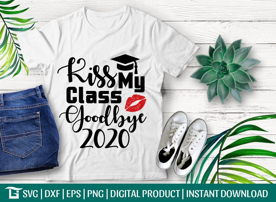 Kiss My Class Goodbye 2020 SVG | T-shirt Design