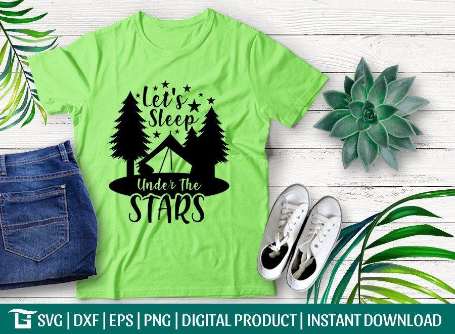 Lets Sleep Under The Stars SVG | T-shirt Design