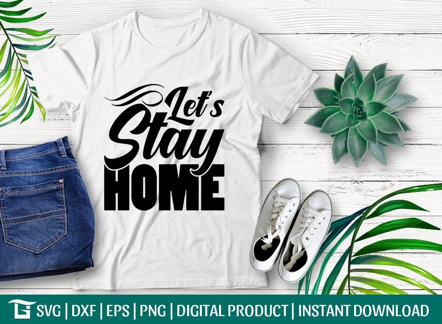 Let's Stay Home SVG | Introvert SVG | T-shirt Design